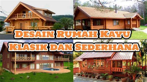 desain rumah kayu sederhana  klasik  keren