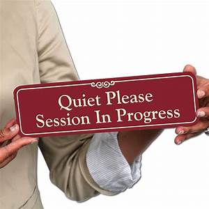 Quiet Please ShowCase Wall Sign - Session In Progress Sign ...