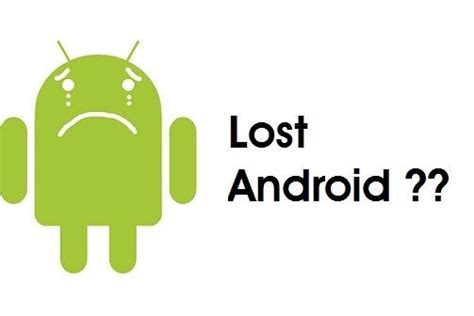 lost android phone a better chance of finding your lost android phone
