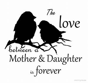 """""""Mother Daughter Love Forever Quote Cute Bird Silhouette"""
