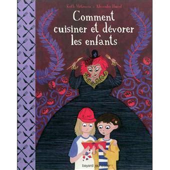 comment cuisiner les chanterelles comment cuisiner et dévorer les enfants le pire bien de la bibliothèque jeunesse de vevey
