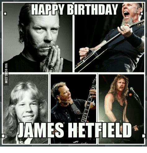 James Hetfield Meme - happy birthday james hetfield hetfield meme on me me