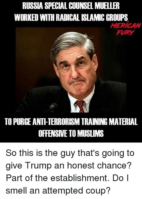 Mueller Memes - russia special counsel mueller worked with radical islamic groups american to purge