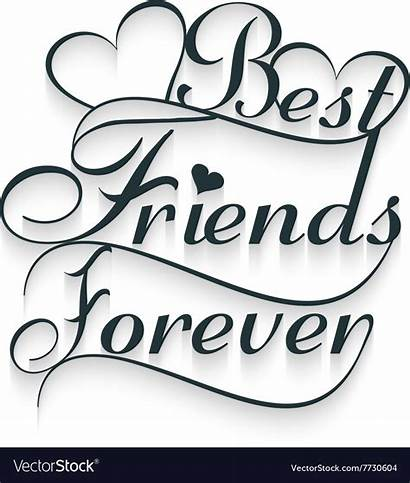 Forever Friends Text Calligraphy Vector Friend Vectorstock
