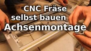 Rasenkehrmaschine Selber Bauen : cnc fr se selbst bauen achsenmontage youtube ~ Watch28wear.com Haus und Dekorationen