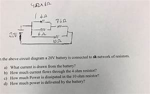 Solved  4 Uc1fc Rov 0n Nthe Above Circuit Diagram A 20v Batter