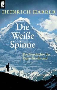 Weiße Spinne Deutschland : die wei e spinne die geschichte der eiger nordwand von heinrich harrer ~ Orissabook.com Haus und Dekorationen