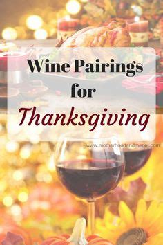 best type of wine for thanksgiving pinterest the world s catalog of ideas