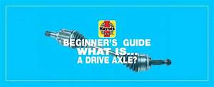 Beginner U0026 39 S Guide  What Is A Drive Axle  And What Does It