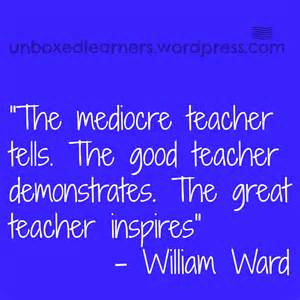 Great Teachers Inspire Quote