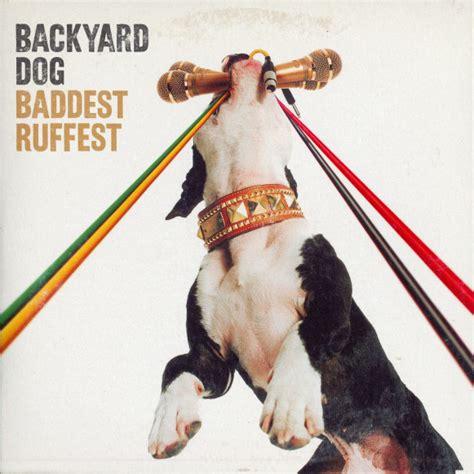 Baddest Ruffest Backyard by Backyard Baddest Ruffest Cd Single Discogs
