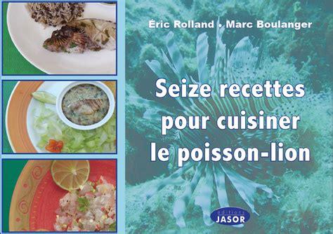 16 recettes pour cuisiner le poisson invasive lionfish portal