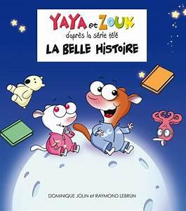 La Belle Histoire : livre yaya et zouk n 2 la belle histoire ~ Melissatoandfro.com Idées de Décoration