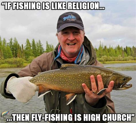 Fly Fishing Meme - 52 best images about fly fishing memes on pinterest thoughts long weekend and to cast