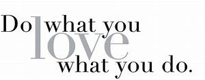 Do What You Love : do what you love ~ Buech-reservation.com Haus und Dekorationen