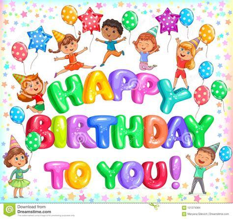 happy birthday   colorful letteers  cute kids