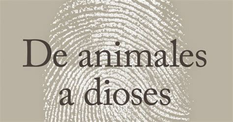 De Animales A Dioses (sapiens), De Yuval Noah Harari
