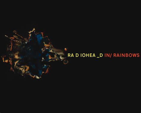 rainbows radiohead wallpaper  fanpop