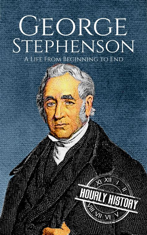 George Stephenson Biography & Facts #1 Source of