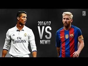 Cristiano Ronaldo vs Lionel Messi 2017 - Skills & Goals ...