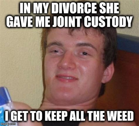 Divorce Memes - 10 guy gets divorced imgflip