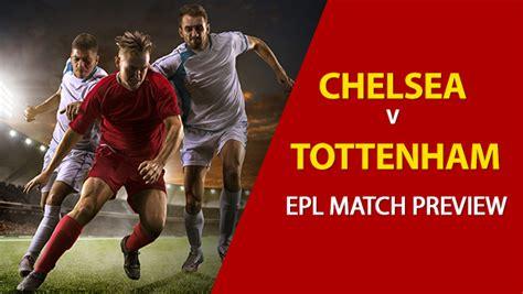 Chelsea vs Tottenham Hotspur: EPL Game Preview