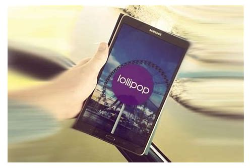 descargar lollipop para samsung galaxy tab 4