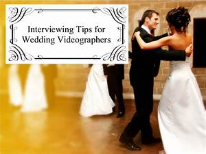 interviewing tips for wedding videographers With local wedding videographers