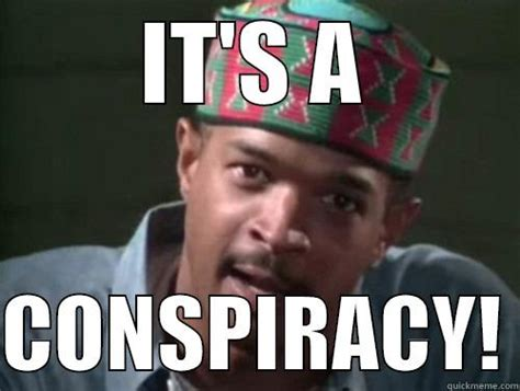 Conspiracy Memes - in living color conspiracy theory quickmeme