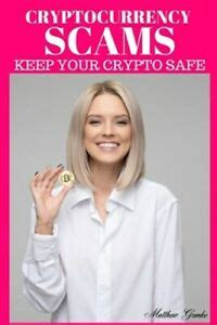 There are other methods as well through which scammers can fool you and can use your confidential data for malicious purposes. Cryptocurrency Scams: Keep Your Crypto Safe, Brand New, Free shipping in the US 9781673262384   eBay