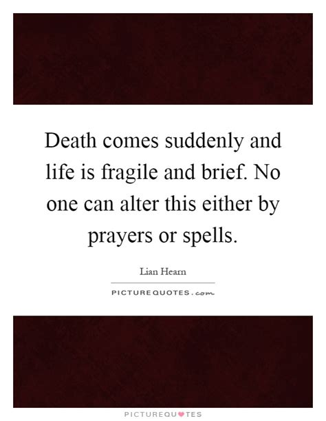 Life Is Fragile Death Quotes