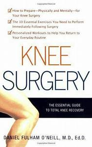 Knee Surgery   The Essential Guide To Total Knee Recovery