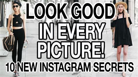 How To Look Good In Every Picture  10 New Instagram