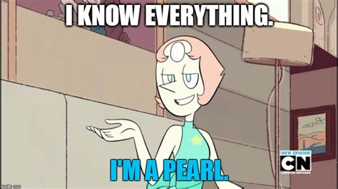 Pearl Meme - know it all pearl imgflip