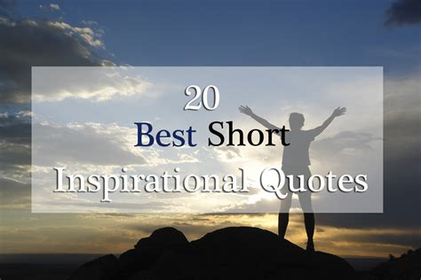Here, we include some of the best christian inspirational quotes and encouraging quotes about god that you may want to share your friends to encourage and inspire them. 20 Most Short Inspirational Quotes with Pictures