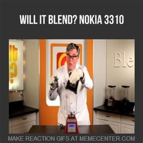 But Will It Blend Meme - will it blend nokia 3310 by recyclebin meme center
