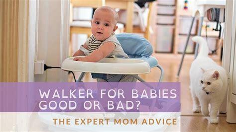 walker babies bad expert advice mom