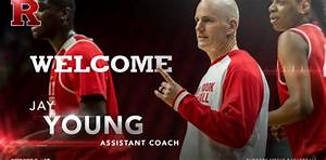 Jay Young Named Assistant Basketball Coach at Rutgers ...