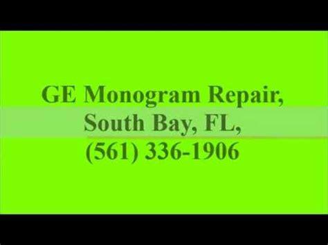 ge monogram repair south bay fl    youtube