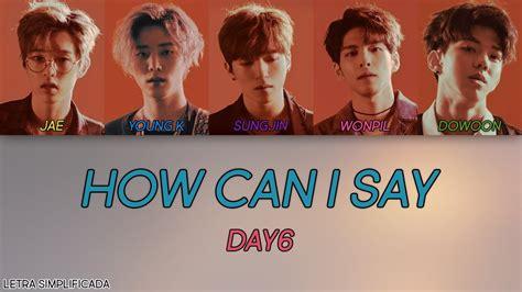 Como Cantar How Can I Say  Day6 (letra Simplificada