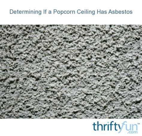 determining   popcorn ceiling  asbestos thriftyfun