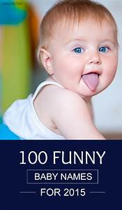 100 Most Popular And Funny Baby Names Of 2018 Revealed