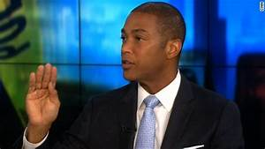 Don Lemon: I comply with police to stay alive - CNN Video