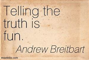 You should be i... Andrew Breitbart Famous Quotes