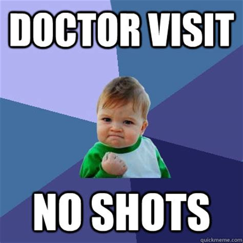 Doctor Appointment Meme - doctor visit no shots success kid quickmeme