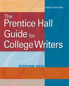 Reid  Prentice Hall Guide For College Writers  The  9th
