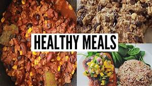 3 Easy Healthy Meal Ideas Breakfast, Lunch, and Dinner
