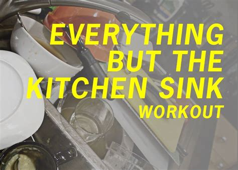 everything but the kitchen sink everything but the kitchen sink workout bootc ideas 8887