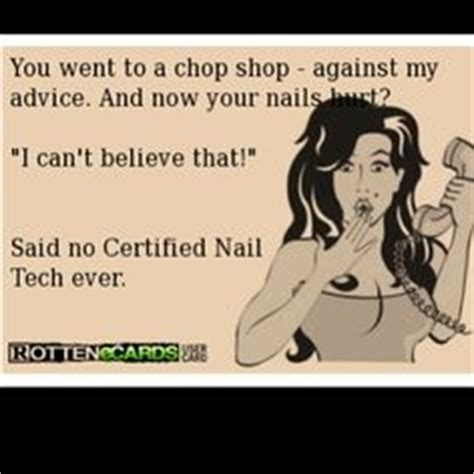 Nail Tech Meme - nail technician quotes funny quotesgram