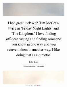 I had great luck with Tim McGraw twice in 'Friday Night ...